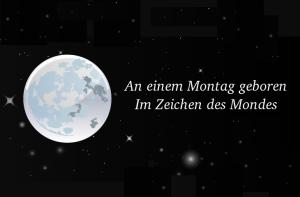 Im Zeichen des Mondes: Montagskinder