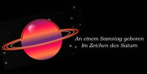 Im Zeichen von Saturn: Samstagskinder