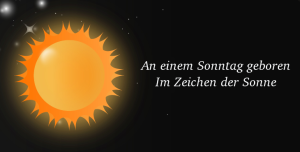 Im Zeichen der Sonne: Sonntagskinder