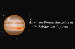 Im Zeichen von Jupiter: Donnerstagskinder